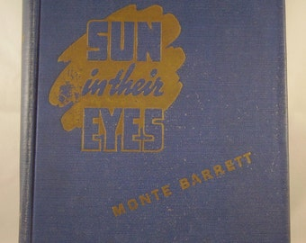 Sun In Their Eyes! Limited & Signed Edition! Written By Monte Barrett! Texas In 1812! Printed In 1944! Part Of American History On Sale Now!