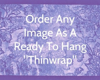 Order Any Photography Print As A THINWRAP, Ready to Hang, Wall Art, Home Decor, Many Sizes