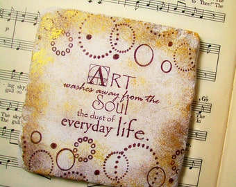 Art Coasters Set of 4 - Art Washes Away the Dust of Everyday Life, Art Clubs, Art Teachers, Literary Gift, Art Lovers, Hand-Stamped
