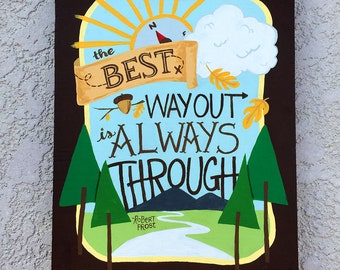The Best Way Out - Hand Painted Wood Sign