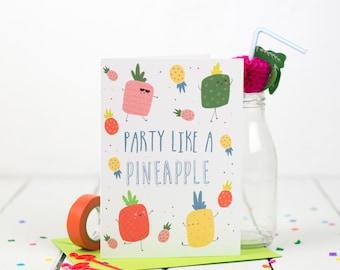Party Like A Pineapple Birthday Card - Birthday Card - Pineapple Card - Funny Birthday Card - Fruit Pun Card - Friend Birthday Card