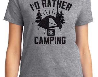 I'd Rather Be Camping Camping Unisex & Women's T-shirt Short Sleeve 100% Cotton S-2XL Great Gift (T-CA-28)