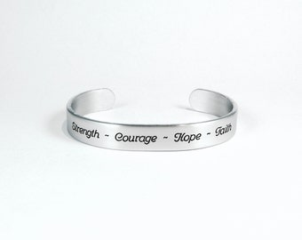 """Encouragement Gift / Inspirational Jewelry Gift / Motivational Gift / Recovery Gift - Strength ~ Courage ~ Hope ~ Faith - 3/8"""" message cuff"""