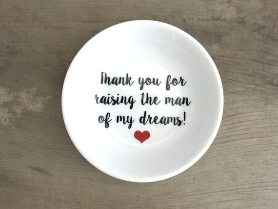 Thank you for raising the man of my dreams | Ring Dish | Mother in law | Mother of the Groom | Ring Holder |  Gift | Bridal Favor