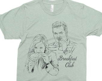 Breakfast Club - Parks & Recreation Shirt - Breakfast Shirt - Ron Swanson Shirt - Leslie Knope Shirt - Funny T-Shirt - Pop Culture T-Shirt