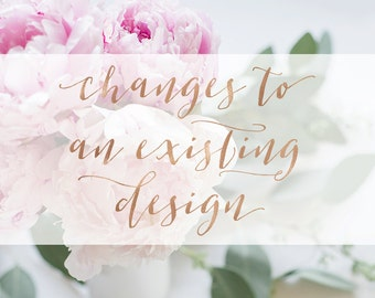 Design changes to an existing design - update files - color change - name change - text change