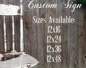 Custom Sign Personalized Your Saying Quote Choose from Routed Edge or Straight Edge & Distressed 12x16 12x24 12x36 12x48