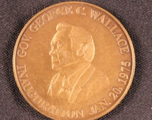 George Wallace Inauguration Coin January 20, 1975/Stand Up for Alabama/Governor Wallace/Segregation/States Rights/Alabama Politics