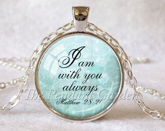 MATTHEW 28:20 PENDANT Scripture Quote Necklace Scripture Pendant Bible Verse Necklace Christian Gift for Christian Matthew 28