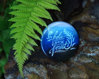 Frolic in the Forest - Button (Pin Back)