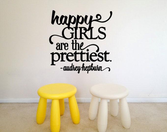 Happy Girls are the prettiest! Vinyl Quote Vinyl Art Girl Bedroom