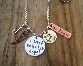 Memorial Necklace- I Used to be His Angel Now He's Mine- Father's Day gift -Hand Stamped- Remembrance - Father loss- Gift for her - Custom