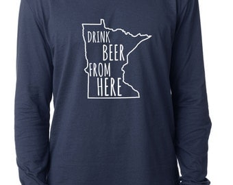 Craft Beer Minnesota- MN- Drink Beer From Here™ Long Sleeve Shirt