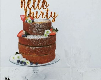 hello thirty//glitter cake topper//30th birthday//happy birthday//gold glitter//silver glitter//party ideas//ships in 1-3 business days