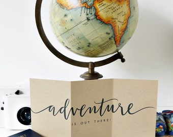 Adventure Is Out There! / Hand Lettered Card, Graduation, Bon Voyage, Encouragment / Kraft / A1 Accordion Fold / Charitable Donation