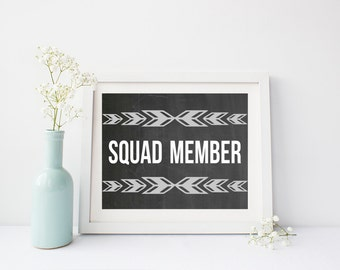 Squad member quote print, art print poster for baby nursery, dorm room, apartment, or home decor