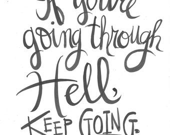 If you're going through Hell, KEEP GOING! Handlettered Winston Churchill Quote Print
