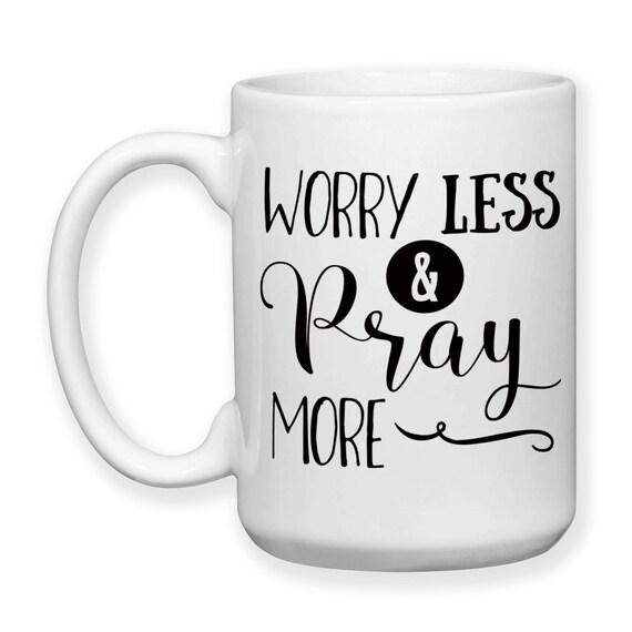 Coffee Mug, Worry Less And Pray More Bible Christian Inspirational Motivational Prayer Praying, Gift Idea, Large Coffee Cup 15 oz
