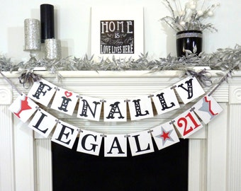 Finally Legal 21 / Happy 21st Birthday / Birthday Party Banner / Happy Birthday / Legally of Age / Photo Prop / Office Party / Red Silver