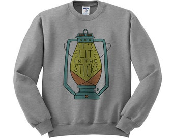 It's Lit In The Sticks Sweatshirt, Camping Sweater, Lantern Shirt, It's Lit Sweater, Country Sweater, Hiking Sweater, Outdoor Lover