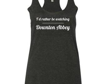 Downton Abbey Tank Top - Downton Abbey Shirt - Ladies Downton Abbey Shirt - Downton Abbey Tank - Many Colors