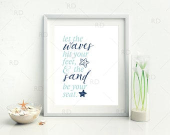 Let the waves hit your feet and the sand be your seat - PRINTABLE Wall Art / 2 for price of 1 / Starfish Printable / Nautical Quote Print
