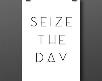 Typographic print, word art, inspiring art, motivational art, seize the day, inspiration print, typography poster, quotes, typography quote