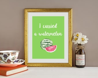 Funny Art Print, Dirty Dancing, I Carried a watermelon, Downloadable print, Wall decor