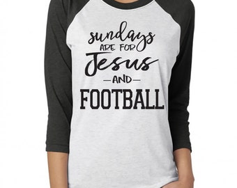 Sundays Are For Jesus and Football Baseball Tee. Jesus and Football Raglan Shirt. Football Mom. Christian Shirt. Football Yall. Faith Family