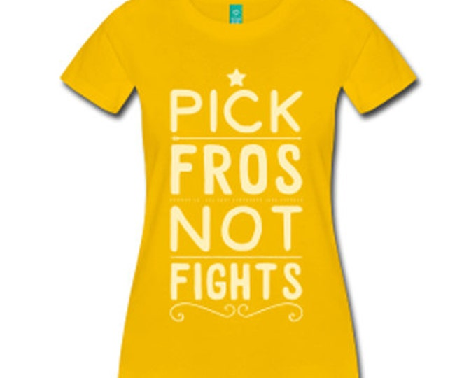 Pick Fros Not Fights Women's Fitted T-Shirt - Yellow