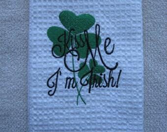 IRISH EMBROIDERED Towel.Irish Kitchen Towel.Kitchen Linen.Shamrocks Towel.Kiss Me I'm Irish.Irish Linens.Irish Saying.