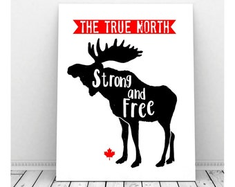 Canada Art, The True North, Instant Download, Moose Art, Canadian Art, Moose Silhouette, Maple Leaf, Canada, Tribal, Strong and Free