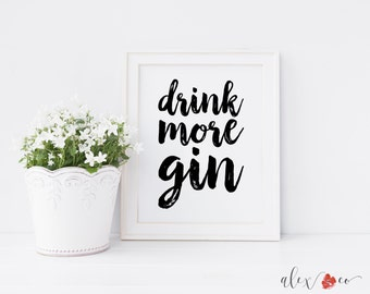 Printable Quotes, Drink More Gin, Quote Print, Bar Quotes, Kitchen Printable, Drinking Quotes, Kitchen Quote, Alcohol Prints, Alcohol Quotes