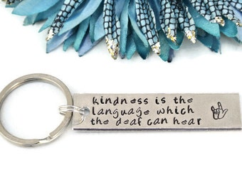 Kindness Is the Language Which the Deaf Can Hear Hand Stamped Keychain | ASL Gifts | American Sign Language | Teacher Gift Aluminum Keychain