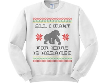 Harambe Christmas Sweatshirt, Christmas Party, Gorilla Shirt, Cincinnati Zoo, RIP Harambe Shirt, All I Want For Christmas Is Harambe