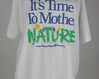 It's Time to Mother Nature Vintage 1980s T-Shirt, size L