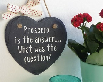 prosecco gift sign humour friend birthday prosecco is the answer quote plaque sign stocking filler christmas gift for her stocking filler