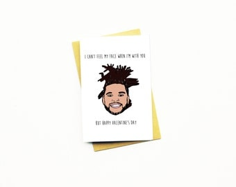 Funny Valentine Card...The Weeknd Card..Anniversary Card...Boyfriend Card...I Can't Feel My Face When I'm With You But Happy Valentine's Day