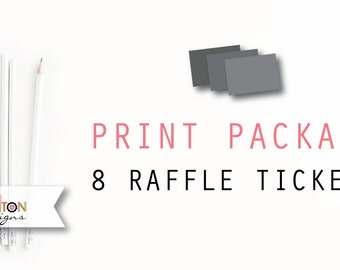 Print Package for 8 Raffle Tickets