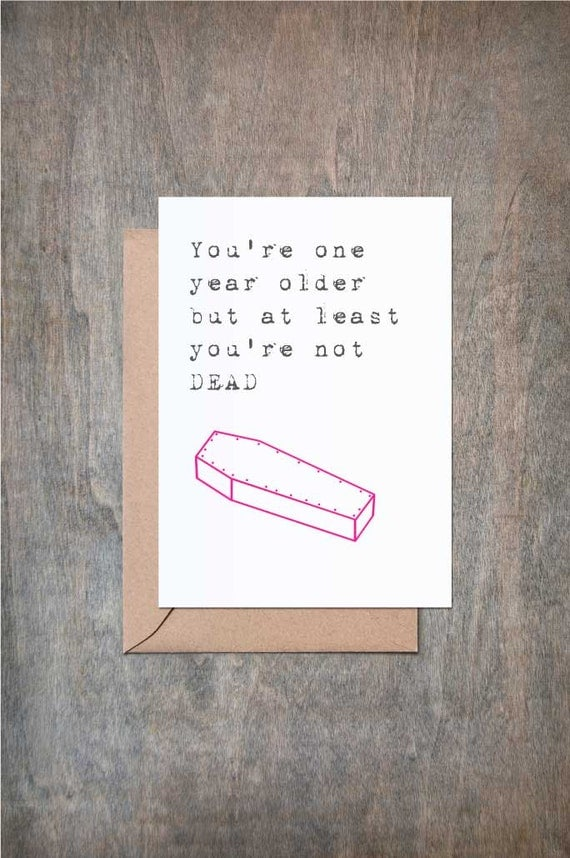 You're Older But Not Dead. Funny Birthday Card. Funny Anniversary Card. Funny Valentine's Day Card.