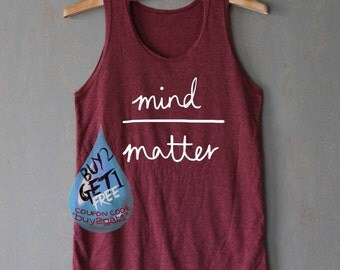 Mind Over Matter Shirt Top Tank Top Tee Tunic Singlet Women