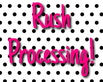 Rush Processing, Rush my order, 1-3 business day processing