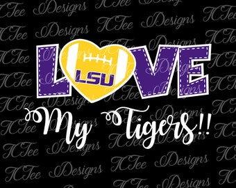 Love My LSU Tigers - College Football SVG File - Vector Design Download - Cut File