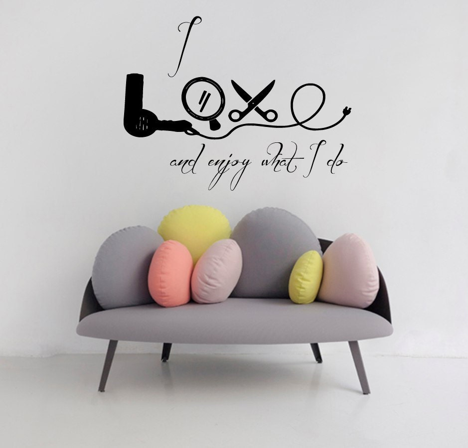 custom hair salon wall decals quote i love by. Black Bedroom Furniture Sets. Home Design Ideas