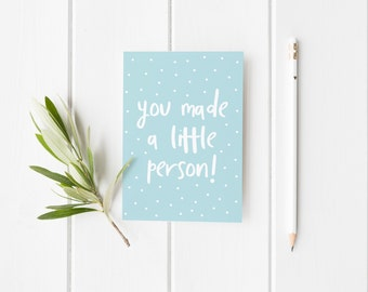 You Made A Little Person, Funny New Baby Card, Congratulations New Tiny Human Card, Birth Card, Blunt Birthday Greeting Card, Birth Day
