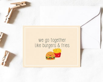 We go together like burger and fries, Greeting Card, card, fries card, burger card, cute card, funny card, anniversary card, love card