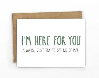 Encouragement Card | Sympathy Card ~ Just Try To Get Rid of Me! by Cypress Card Co. | SKU 149