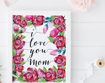 I love you mom, printable mothers day from daughter, printable gift for mom print gallery wall print mothers day gift