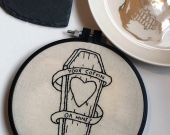 Creepy Cute Your Coffin or Mine. Gothic Home Decor. Hand Embroidery Hoop Art. Gift For Her. Modern Embroidery Design. Custom Embroidery.