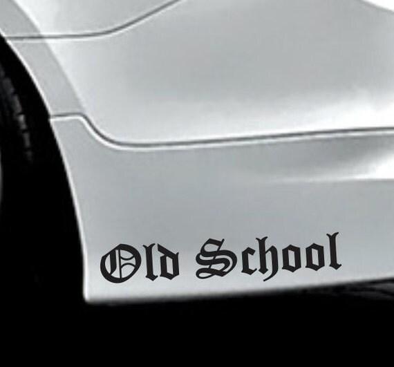 Old School Bumper Sticker Vinyl Decal Retro By